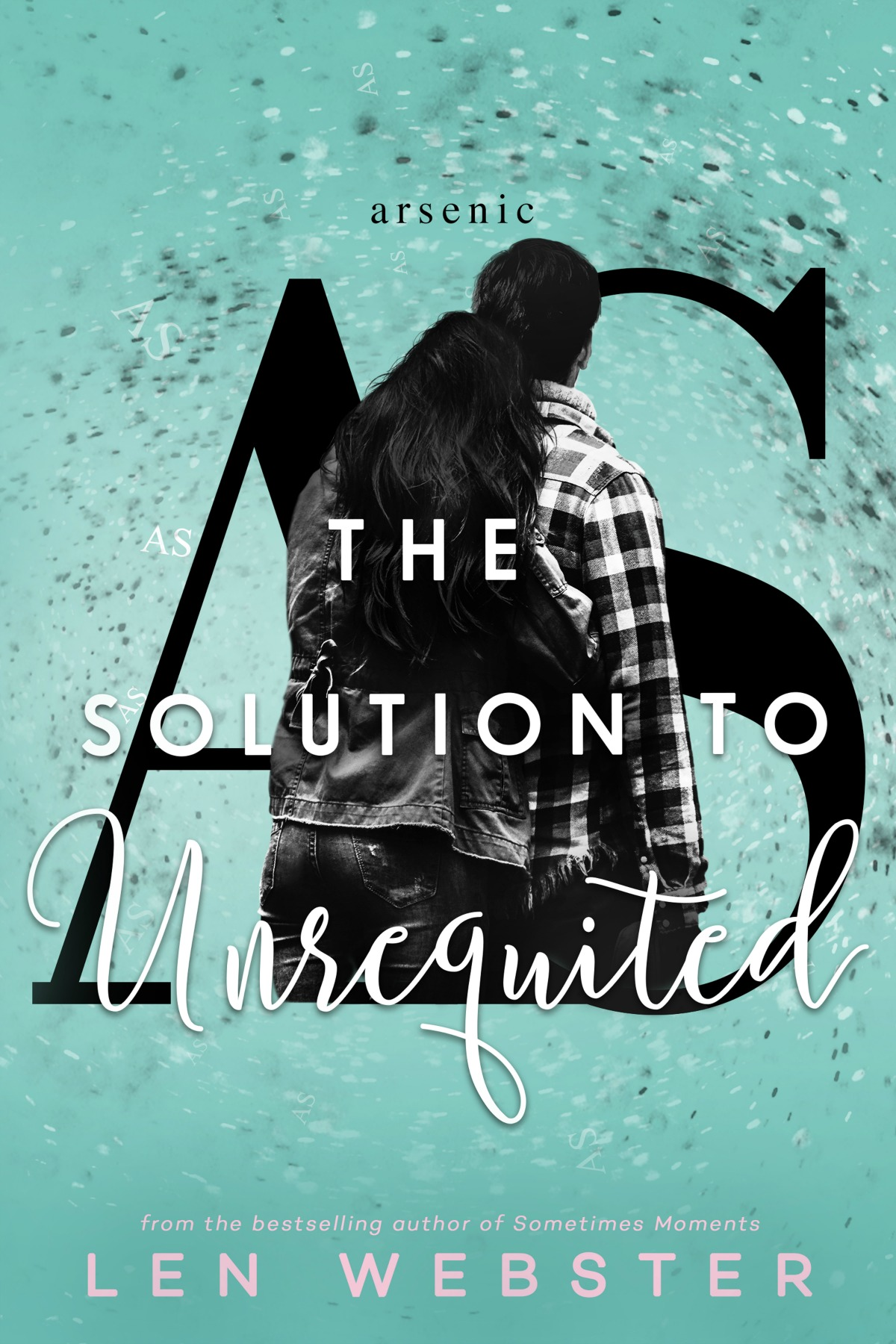 The Solution to Unrequited by Len Webster [Teaser]